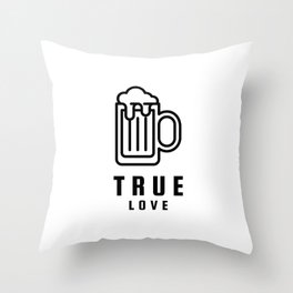 True love for beer lovers Throw Pillow