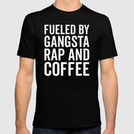 Gangsta Rap And Coffee Funny Quote T-shirt