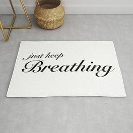 just keep breathing Rug