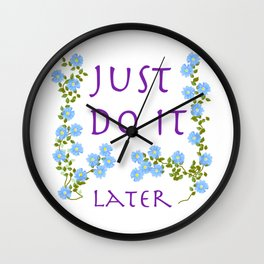 do it later Wall Clock
