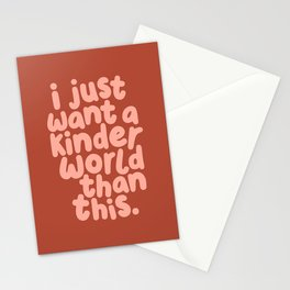 I Just Want a Kinder World Than This Stationery Cards