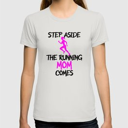 Step aside the running mom comes T-shirt