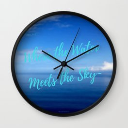 Where the Water Meets the Sky | Beach Vibes  Wall Clock
