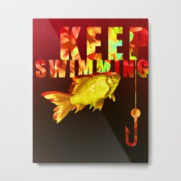 Keep Swimming Metal Print
