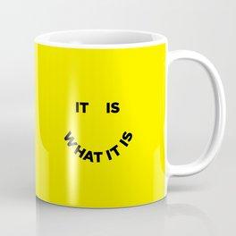 It Is What It Is Kaffeebecher