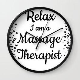 Relax I'm a Massage Therapist Wall Clock