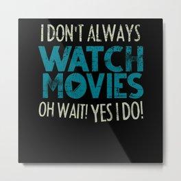 Movies Watching Metal Print
