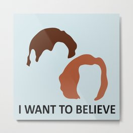 I Want To Believe X-Files Metal Print