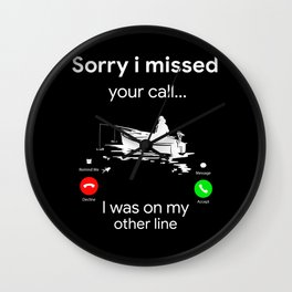 I Missed Your Call Was On Other Line Wall Clock