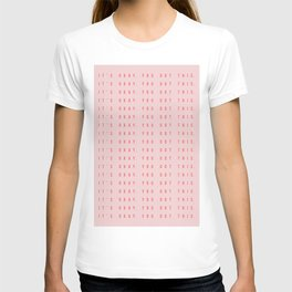 Its Okay. You Got This Pink and Red T-shirt