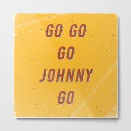 Go go - go Johnny go – A Hell Songbook Edition Metal Print