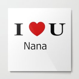 I love you Nana Best for Mother's Day Birthday Metal Print
