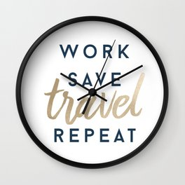 Work Save Travel Repeat Wall Clock
