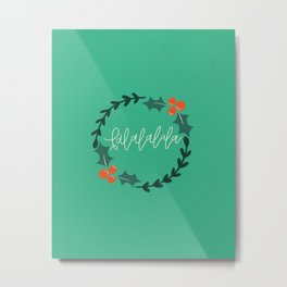 Falalalala Holly Wreath Metal Print