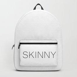 Skinny being skinny Backpack
