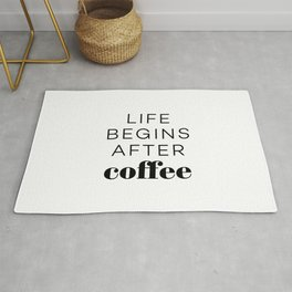 Life begins after coffee Rug