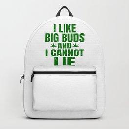 I Like Big Buds And I Cannot Lie Funny Marijuana Backpack