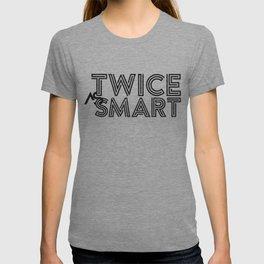 Twice as Smart  T-shirt
