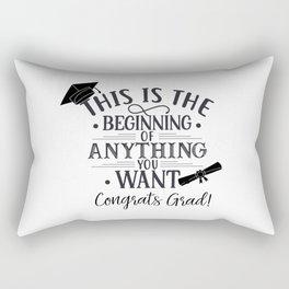 Congrats Grad, The Beginning of Anything Rectangular Pillow