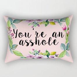 You're an asshole - pretty florals Rectangular Pillow