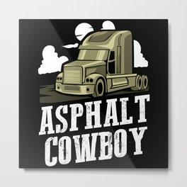 Asphalt Cowboy | Trucker Metal Print