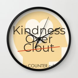 Counter Counter Culture - Kindess Over Clout Wall Clock