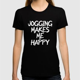 Jogging makes me happy T-shirt