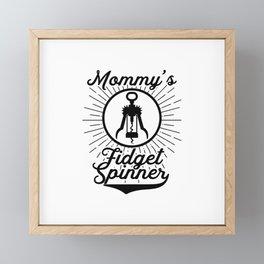 Mommy's Fidget Spinner Shirt T-Shirt Funny Wine Lover, Black Framed Mini Art Print