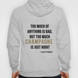 Too much champagne Hoody