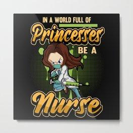 Funny Nurse Doctor hospital Saying medicine Gift Metal Print