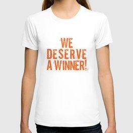 We Deserve A Winner T-shirt