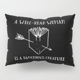 A Well-Read Woman is a Dangerous Creature (Inverted) Pillow Sham
