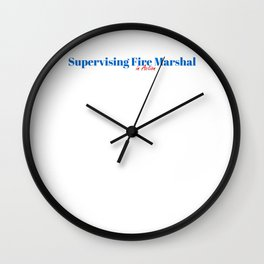 Happy Supervising Fire Marshal Wall Clock
