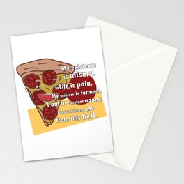 My existence is misery – Nihilist Pizza Stationery Cards