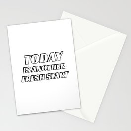 Today Is Another Fresh Start Stationery Cards