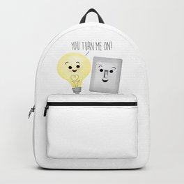You Turn Me On! Backpack