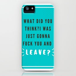 What Did You Think? iPhone Case