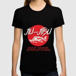 Backup For When You Run Out Of Ammo For Jiu Jitsu Fighter T-shirt