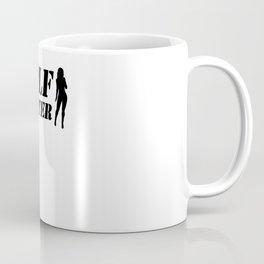Milf Hunter Party Shirt Dirty Jokes Coffee Mug