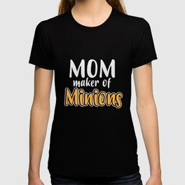 mom maker of minions gift T-shirt