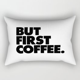But First Coffee black-white typographic poster design modern home decor canvas wall art Rectangular Pillow