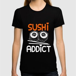 Sushi Addict Maki Nigiri Rice Japanese Food T-shirt