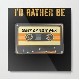 I'D Rather Be Retro Cassette Tape 90's Mix Metal Print