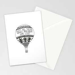 """""""Not all those who wander are lost"""" Stationery Cards"""