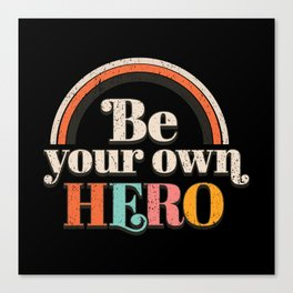 Be Your Own Hero Retro Feminism Canvas Print