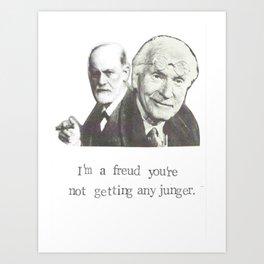 I'm A Freud You're Not Getting Any Junger Kunstdrucke