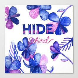 Hide Behind Canvas Print