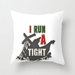 I Run A Tight Shipwreck Parents Fathers Day Gift For Dad Throw Pillow