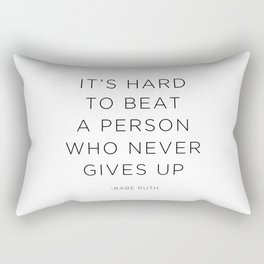 It's hard to beat a person who never gives up. Rectangular Pillow