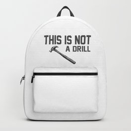 this is not a drill hammer Backpack